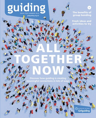 guiding magazine - All Together Now by Girlguiding - issuu
