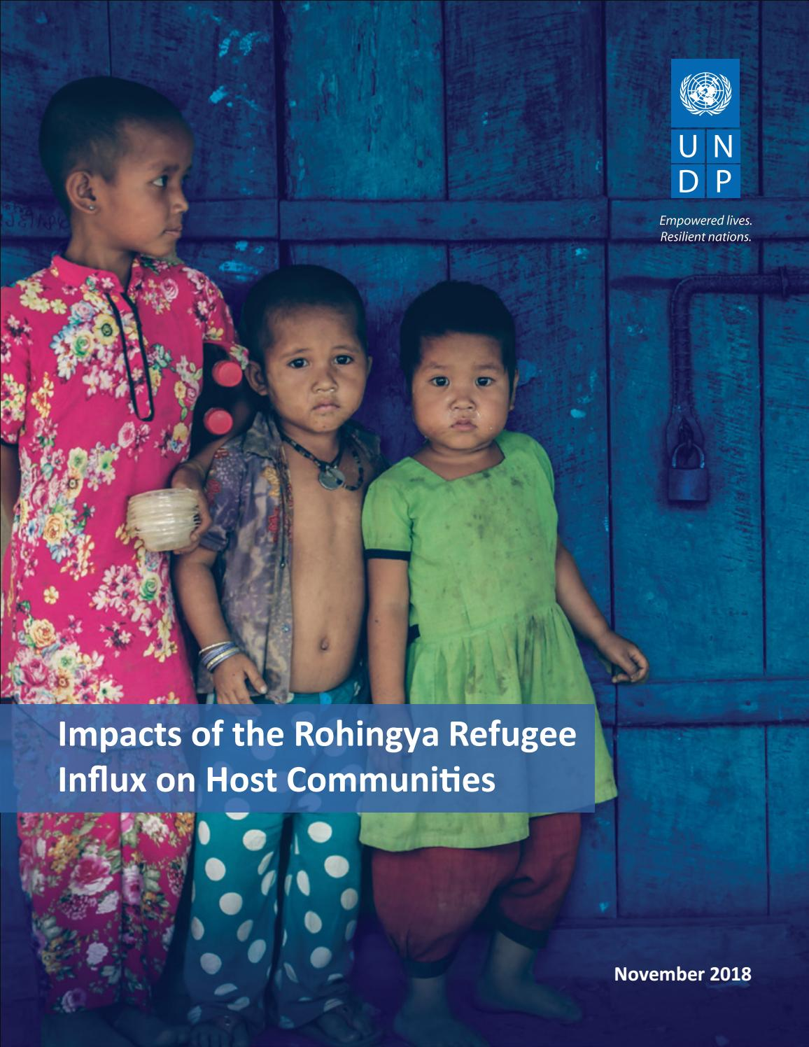 Impacts Of The Rohingya Refugee Influx On Host Communities By Undp