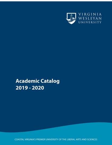 2019-2020 Undergraduate Academic Catalog by Virginia Wesleyan