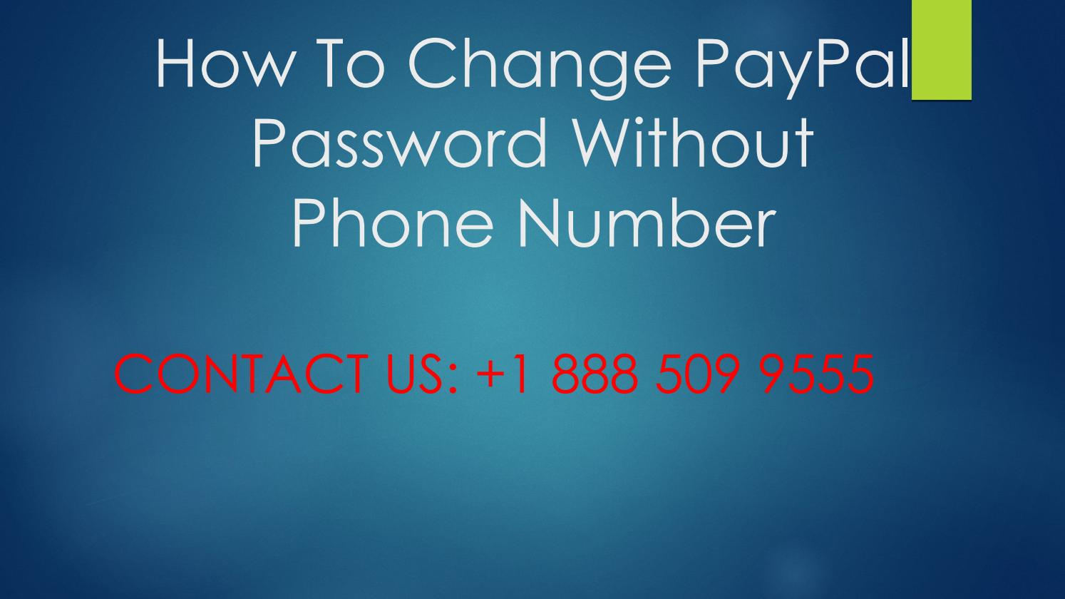 How To Change PayPal Password Without Phone Number by Anna ...