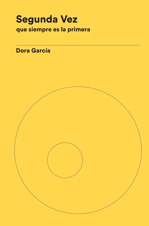 Dora García Segunda Vez By Museo Reina Sofía Issuu