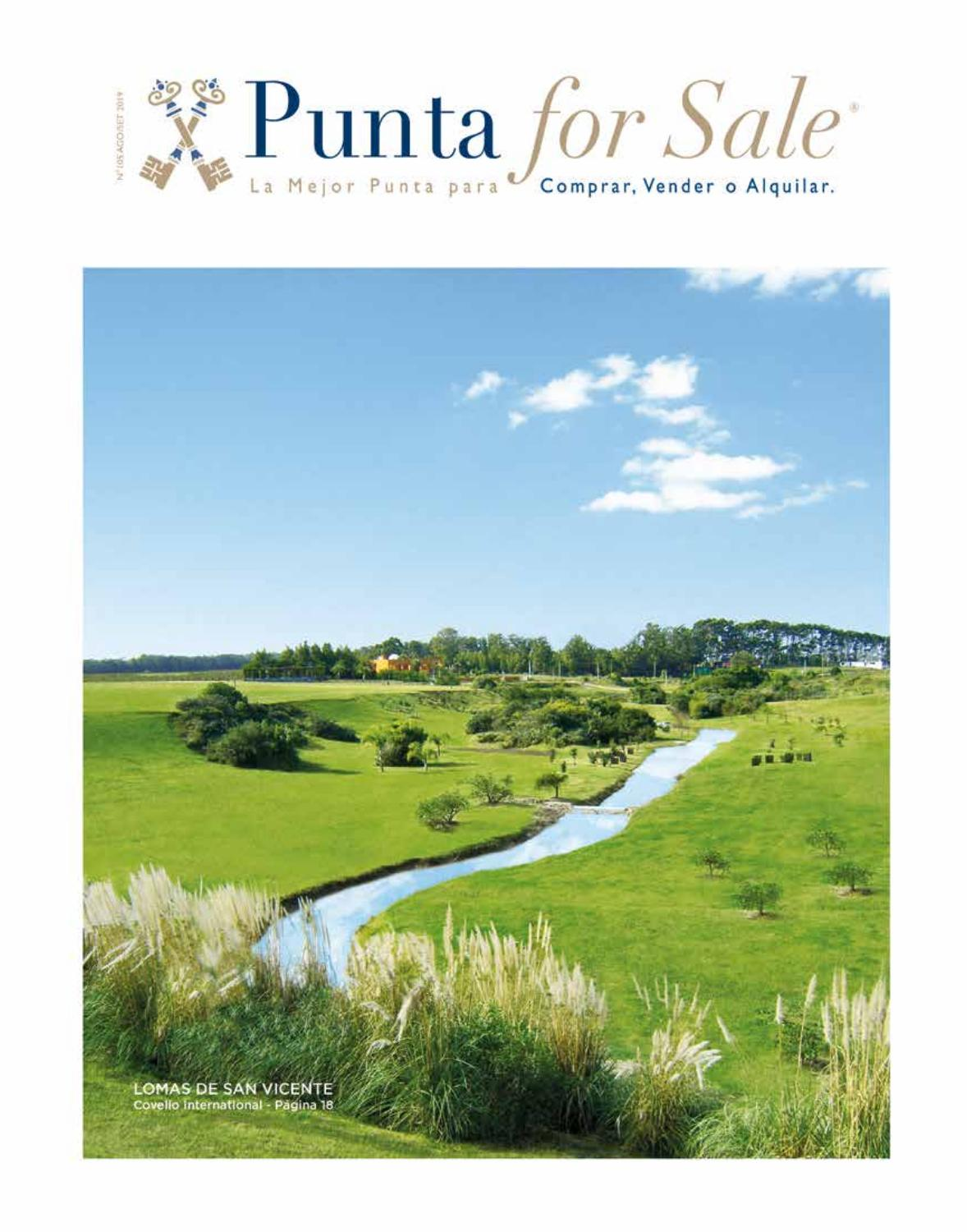 Revista de Real Estate Punta For Sale, edición #105 Agosto - Setiembre 2019