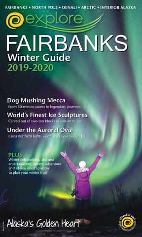 Fairbanks Ice Festival 2020 Explore Fairbanks Winter Guide 2019 2020 by Explore Fairbanks   issuu