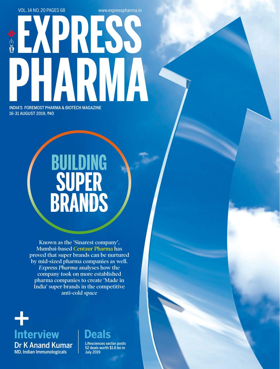Express Pharma (Vol 14, No 20) August 16-31, 2019 by Indian