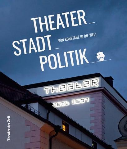 Theaterstadtpolitik Von Konstanz In Die Welt By Theater