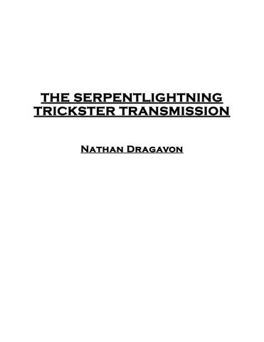 THE SERPENTLIGHTNING TRICKSTER TRANSMISSION [PART ONE] by Mr