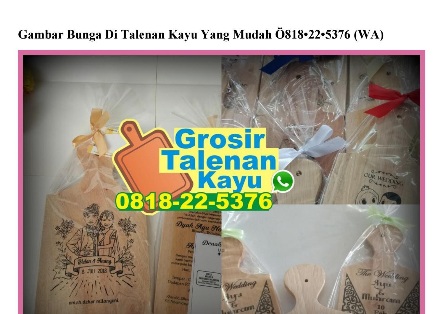 Gambar Bunga Di Talenan Kayu Yang Mudah 0818 22 5376 Wa By Durian