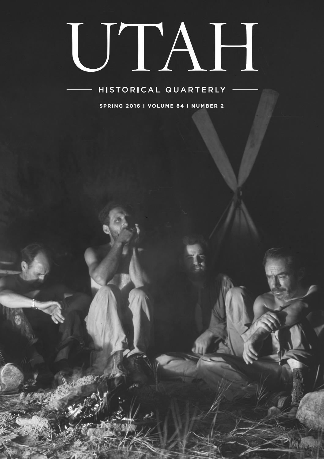 Utah Historical Quarterly, Volume 84, Number 2, 2016 by Utah