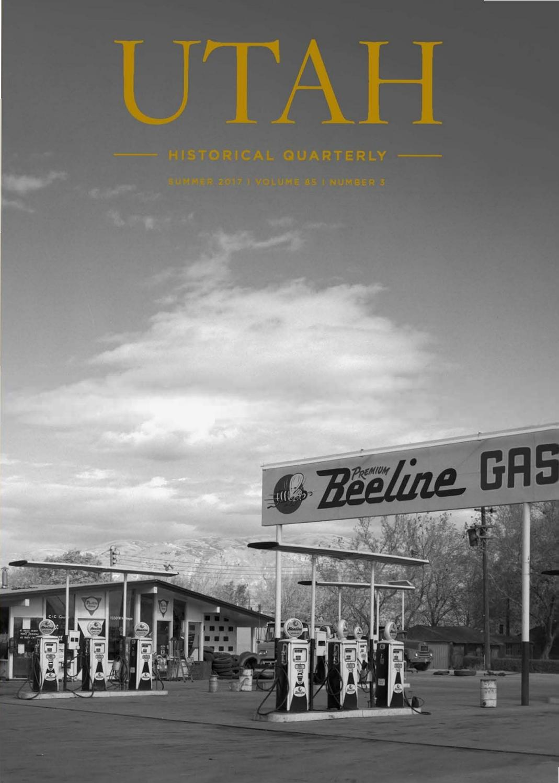 Utah Historical Quarterly, Volume 85, Number 3, 2017 by Utah