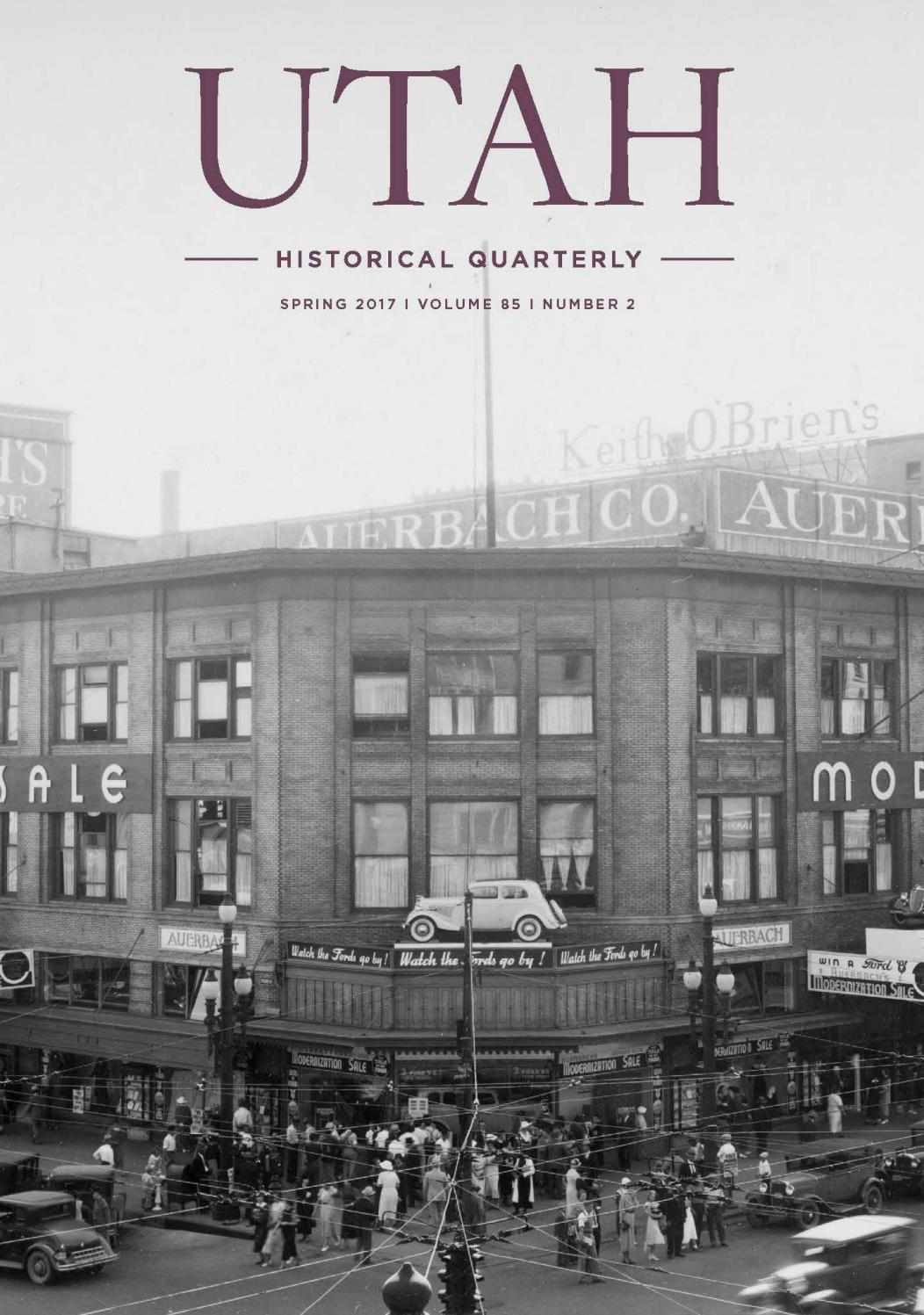 Utah Historical Quarterly, Volume 85, Number 2, 2017 by Utah