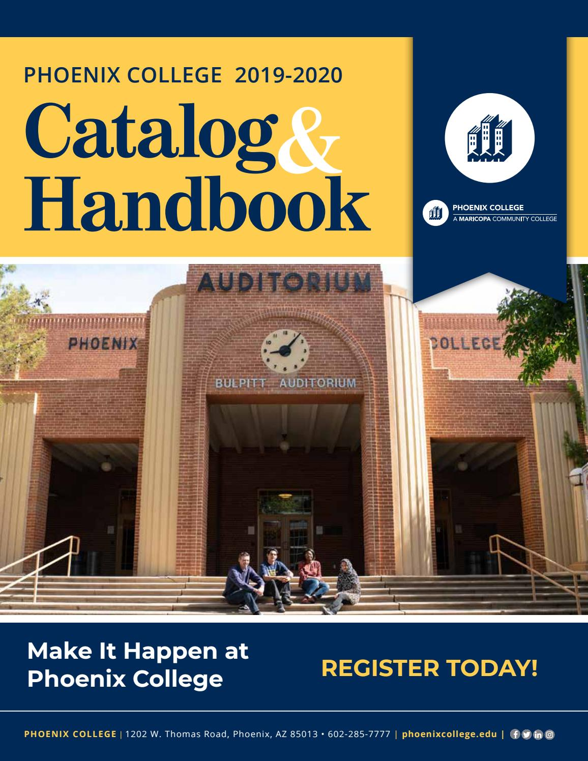 2019-2020 Phoenix College Catalog and Handbook by Phoenix