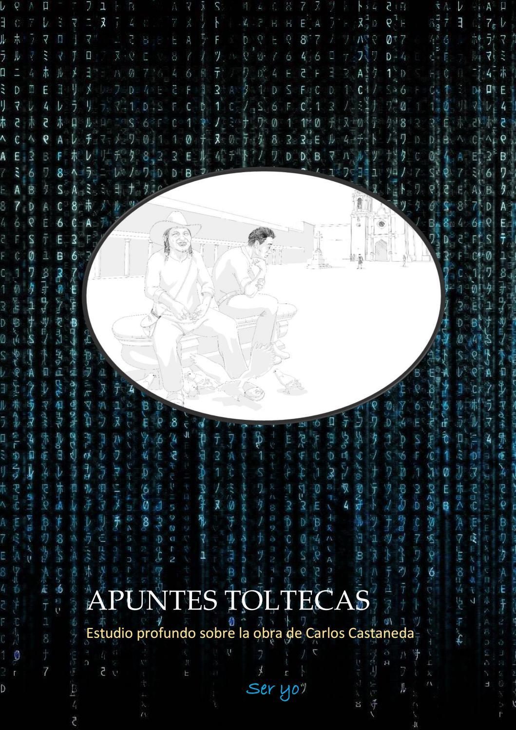 Apuntes Toltecas Estudio Profundo Sobre La Obra De Carlos