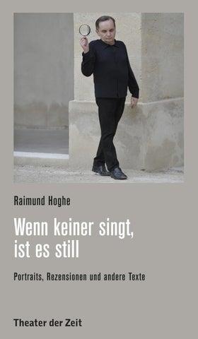 Raimund Hoghe: Wenn keiner singt, ist es still. Porträts