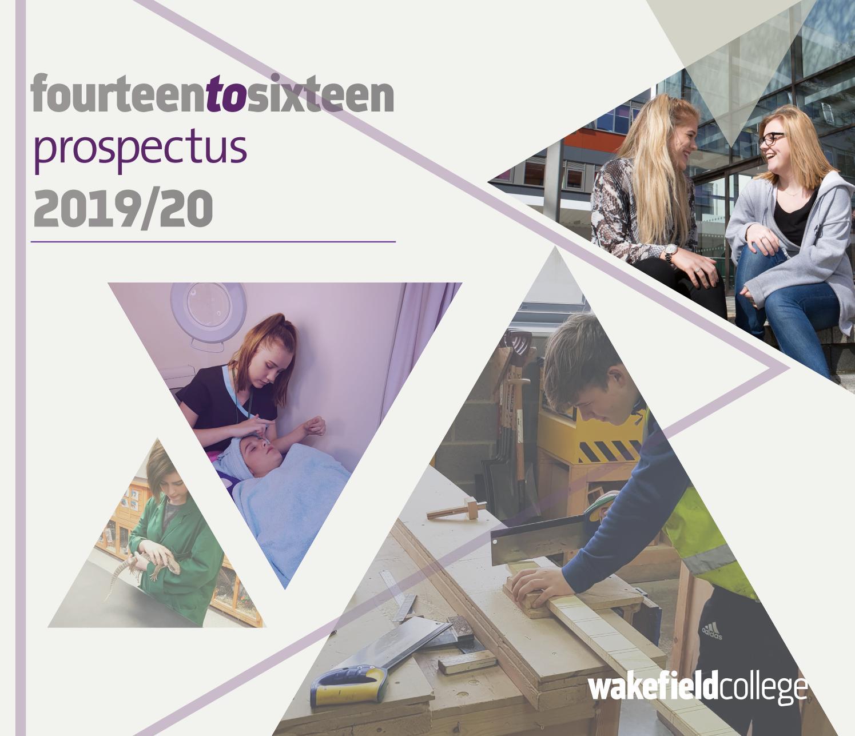 Wakefield College 14 - 16 Prospectus 2019/20 by Wakefield