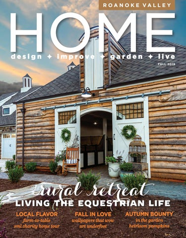 Roanoke Valley Home Magazine Fall 2019 By West Willow Publishing Group Issuu