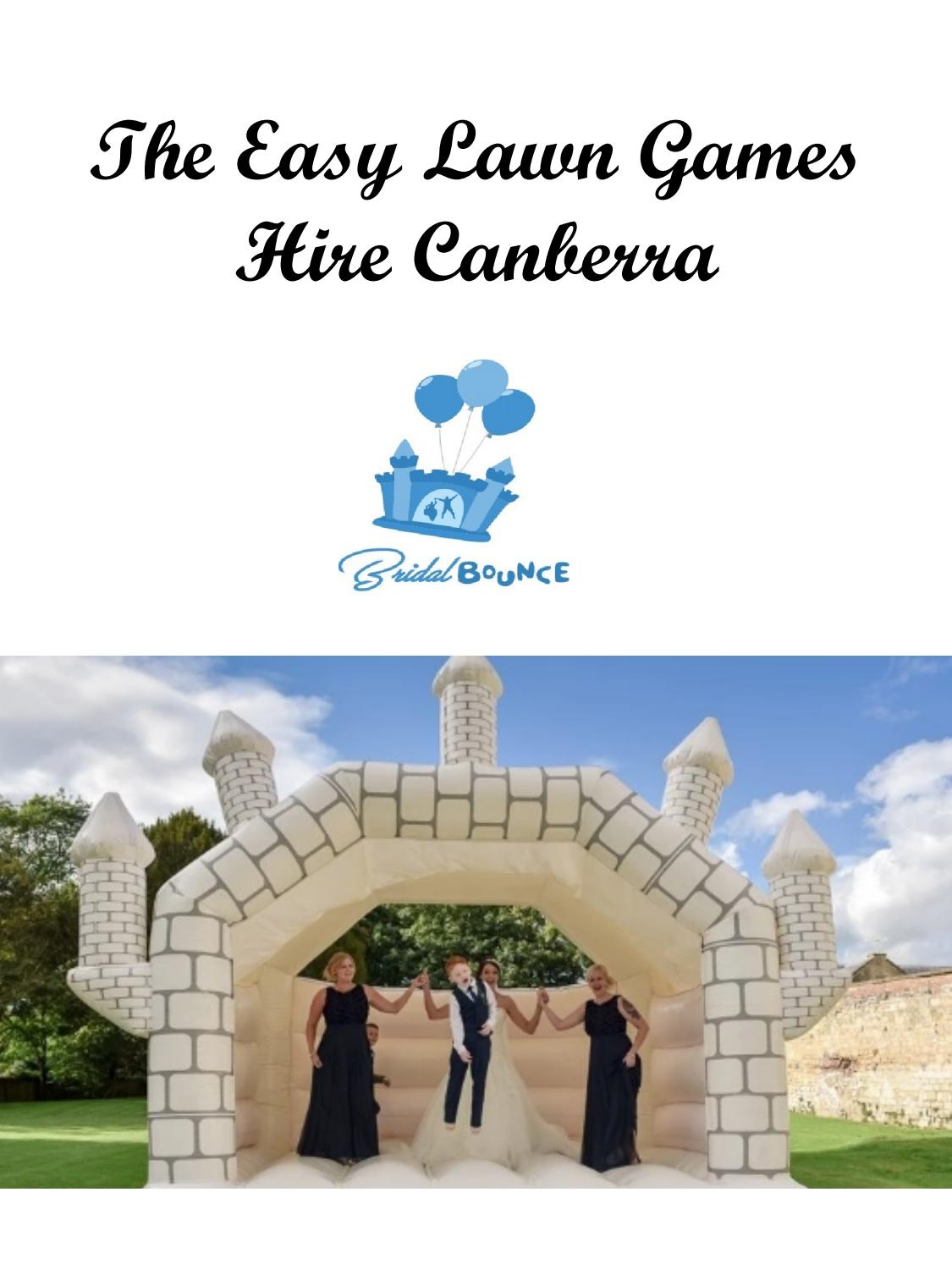 The Easy Lawn Games Hire Canberra By Bridalbounce Issuu