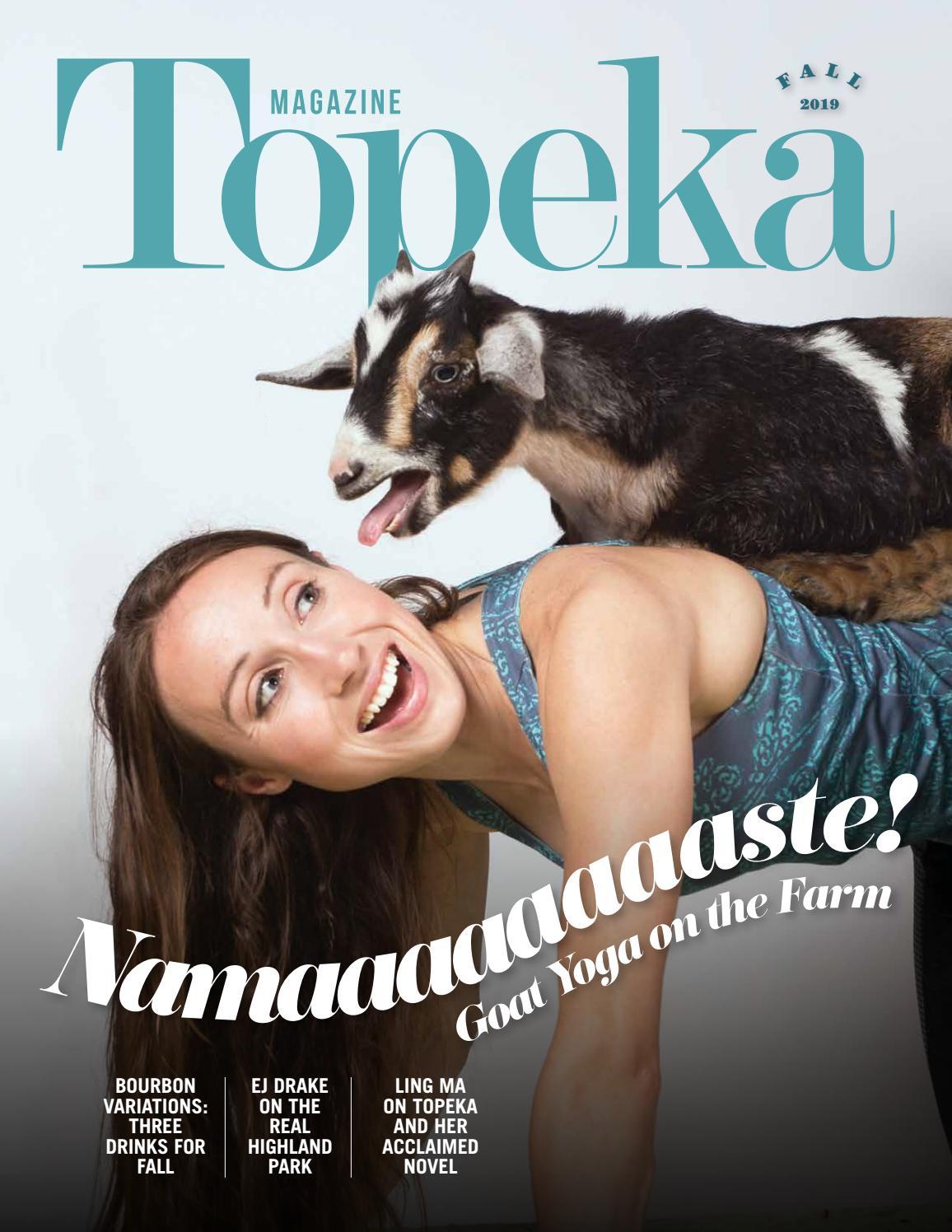 Topeka Magazine Fall 2019 The Goat Yoga Namaaaaaaaaste Issue By Sunflower Publishing Issuu