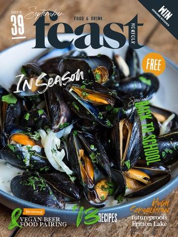 Feast Norfolk Magazine Issue 39 September 2019 By Feast
