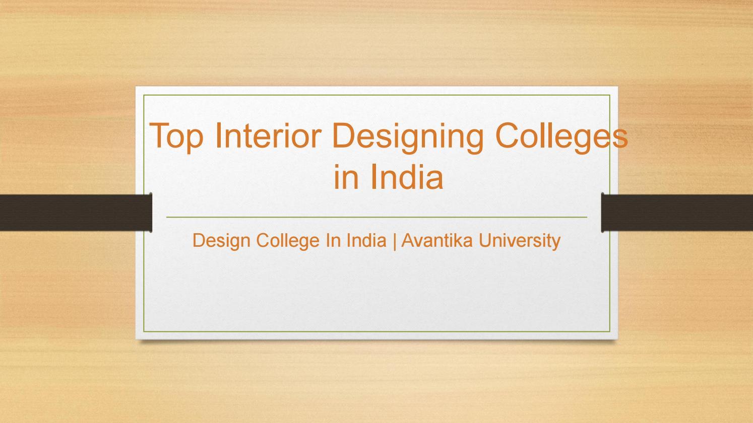 Top Interior Designing Colleges In India Avantika University By Avantika University Issuu