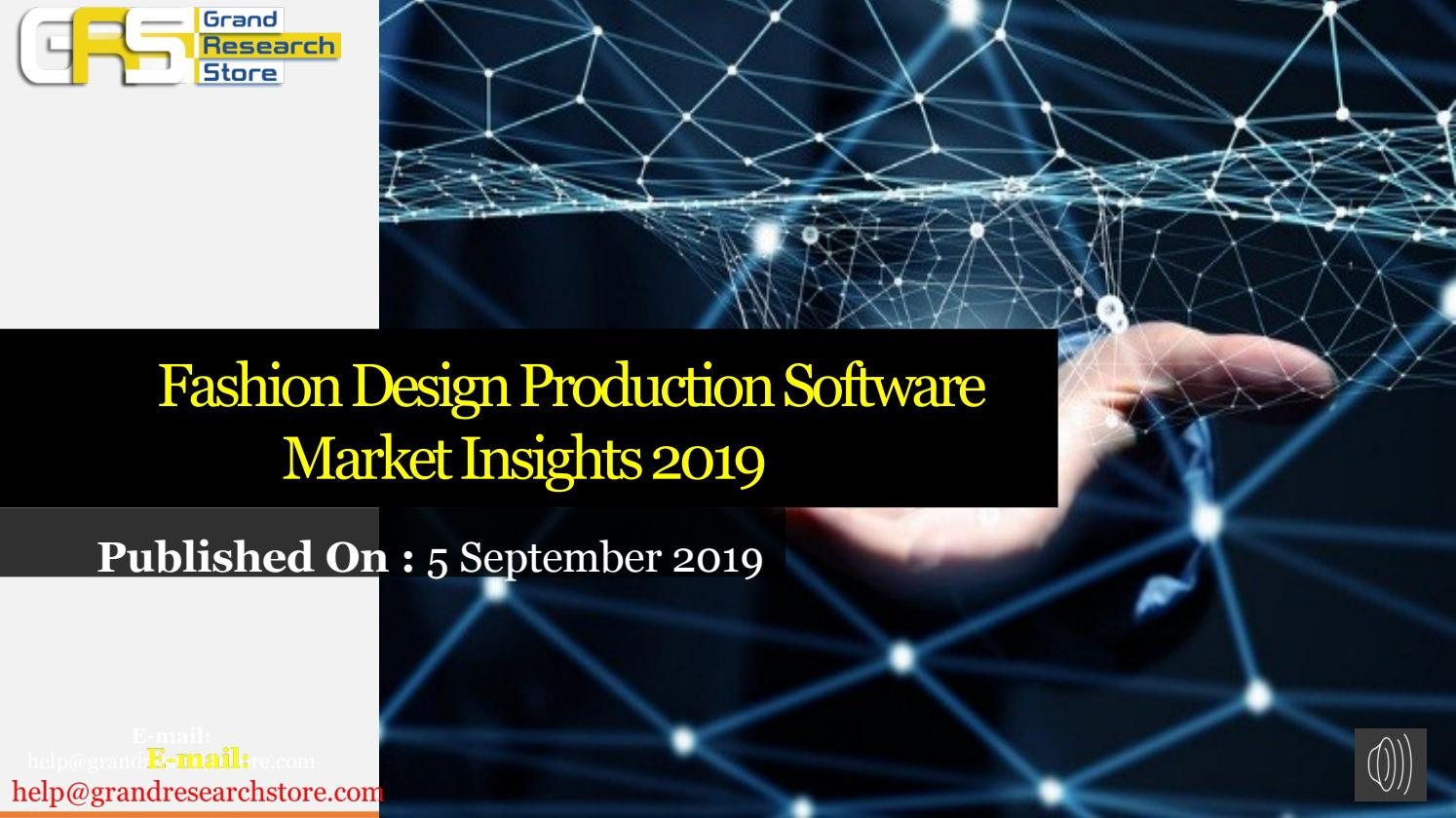 Fashion Design Production Software Market Insights 2019 By Romilkk44 Issuu