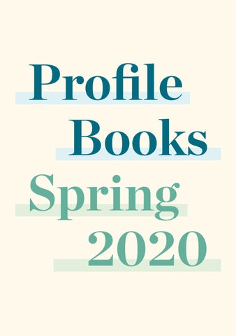 Profile Books Catalogue Spring 2020 By Profile Books Issuu