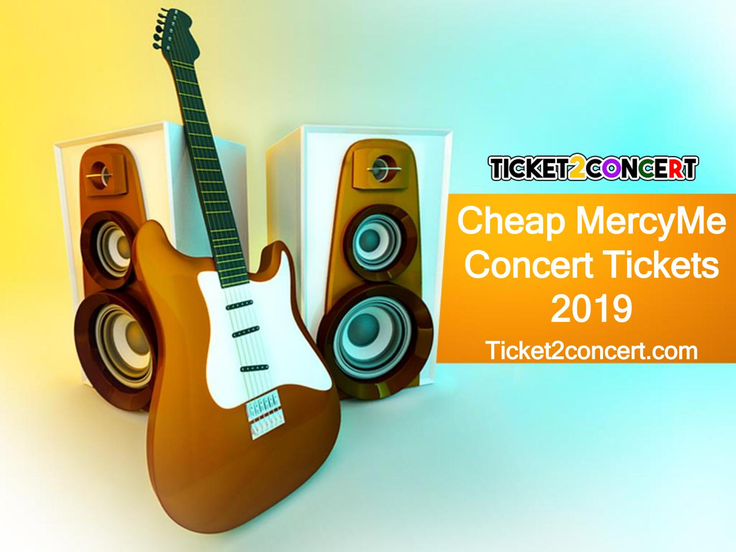 Cheap Tickets Concert >> Mercyme Concert Cheap Tickets By Anglina Micheal Issuu