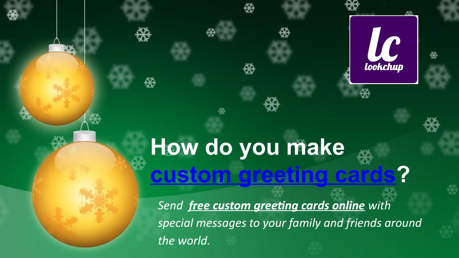 Custom Greeting Cards By Lookchup Issuu