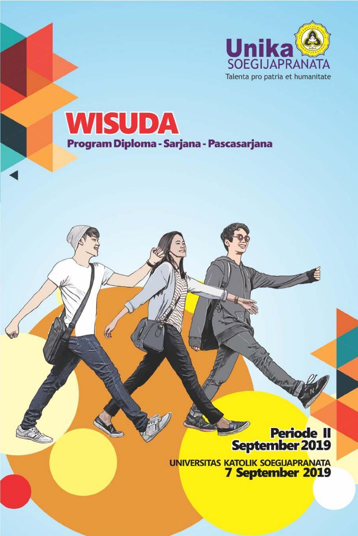 Wisuda Diploma Sarjana Dan Pascasarjana Unika Soegijapranata Periode Ii 2019 7 September 2019 By Unika Soegijapranata Issuu