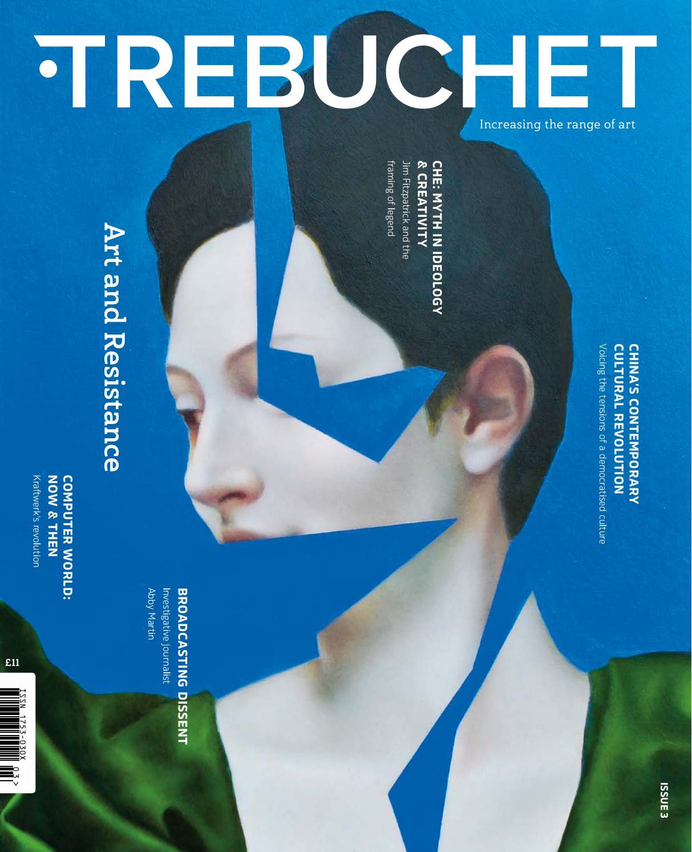 foto de Trebuchet 3 : Art and Resistance by trebuchet-magazine - issuu