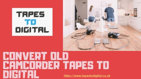 Convert Old Camcorder Tapes To Digital Format In Few Minutes By Tapes To Digital Issuu