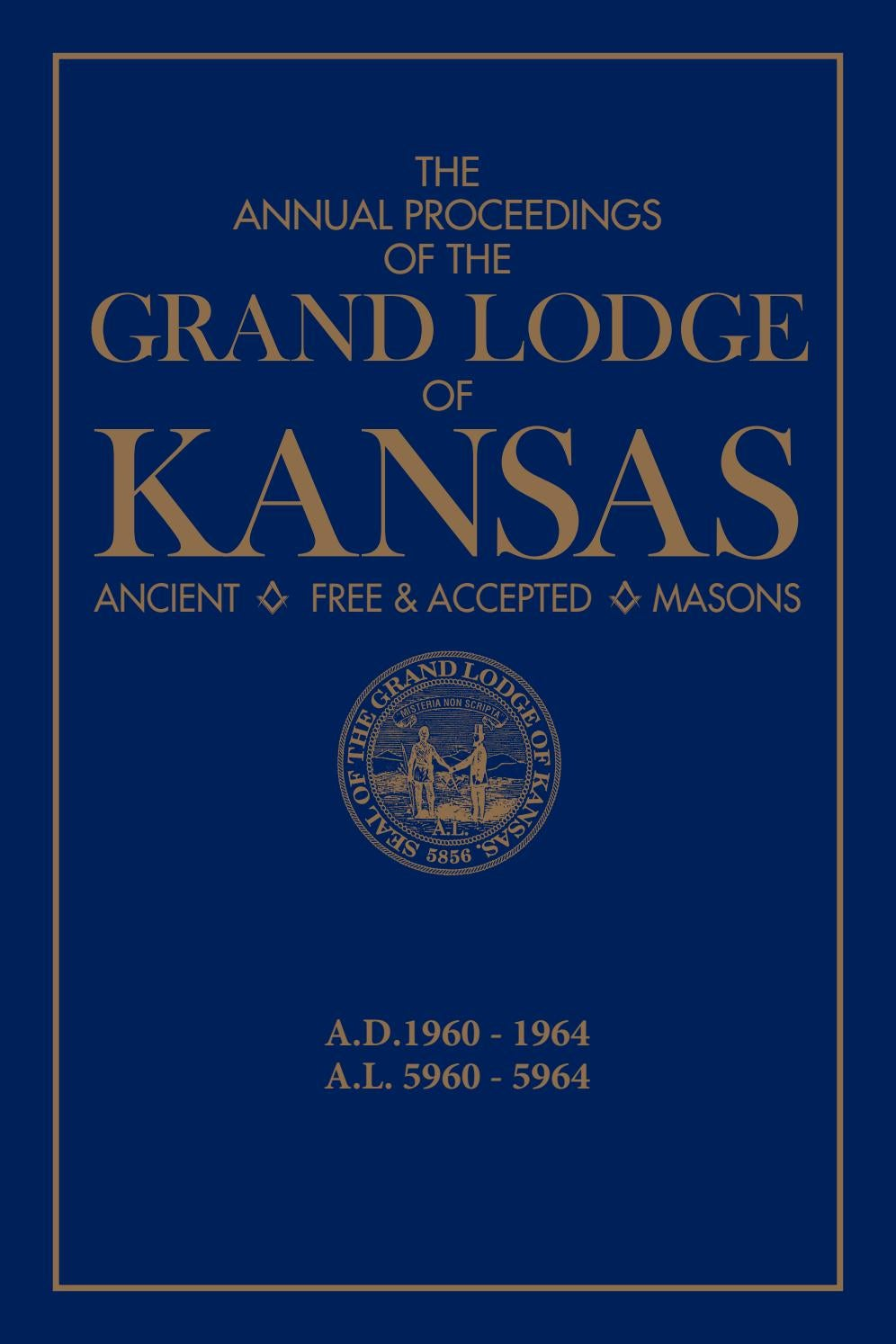 foto de The Annual Proceedings of the Grand Lodge of Kansas AF&AM - 1960 ...