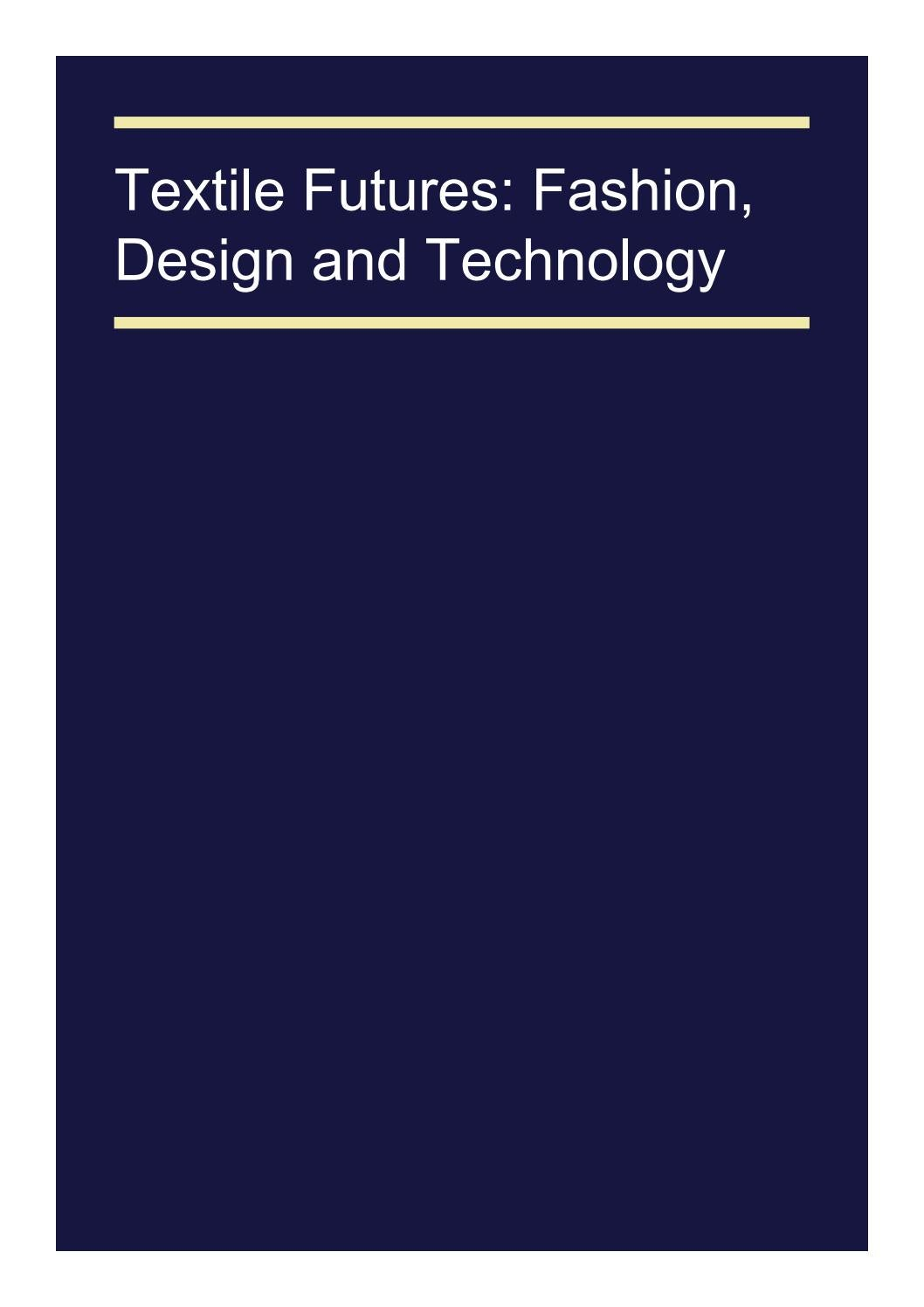 Download Textile Futures Fashion Design And Technology Read Online By Getshaw23572 Issuu