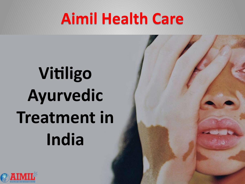 Vitiligo Ayurvedic Treatment In India Aimil Health Care By Aimil Health Care Issuu
