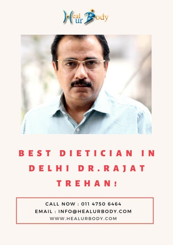 Best Dietician Near Me Dr Rajat Trehan By Trehanrajat Issuu