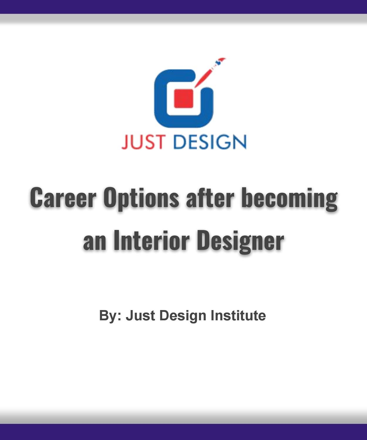 Career Options After Becoming An Interior Designer By Just Desgin Issuu