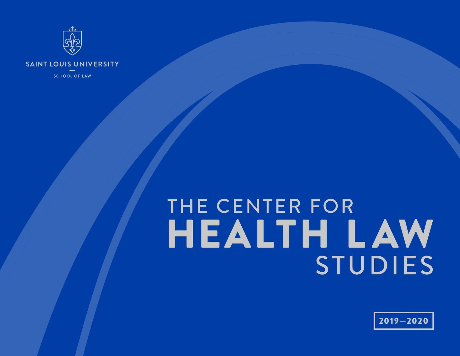 Slu Graduation 2020.The Center For Health Law Studies Slu Law 2019 20 By Slu Law