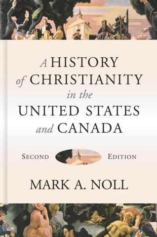 A History Of Christianity In The United States And Canada By Wm B Eerdmans Publishing Co Issuu