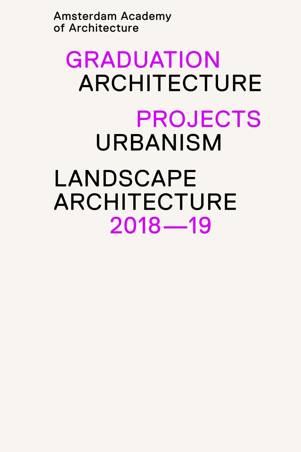 Graduation Projects 2018 2019 By Amsterdam Academy Of Architecture