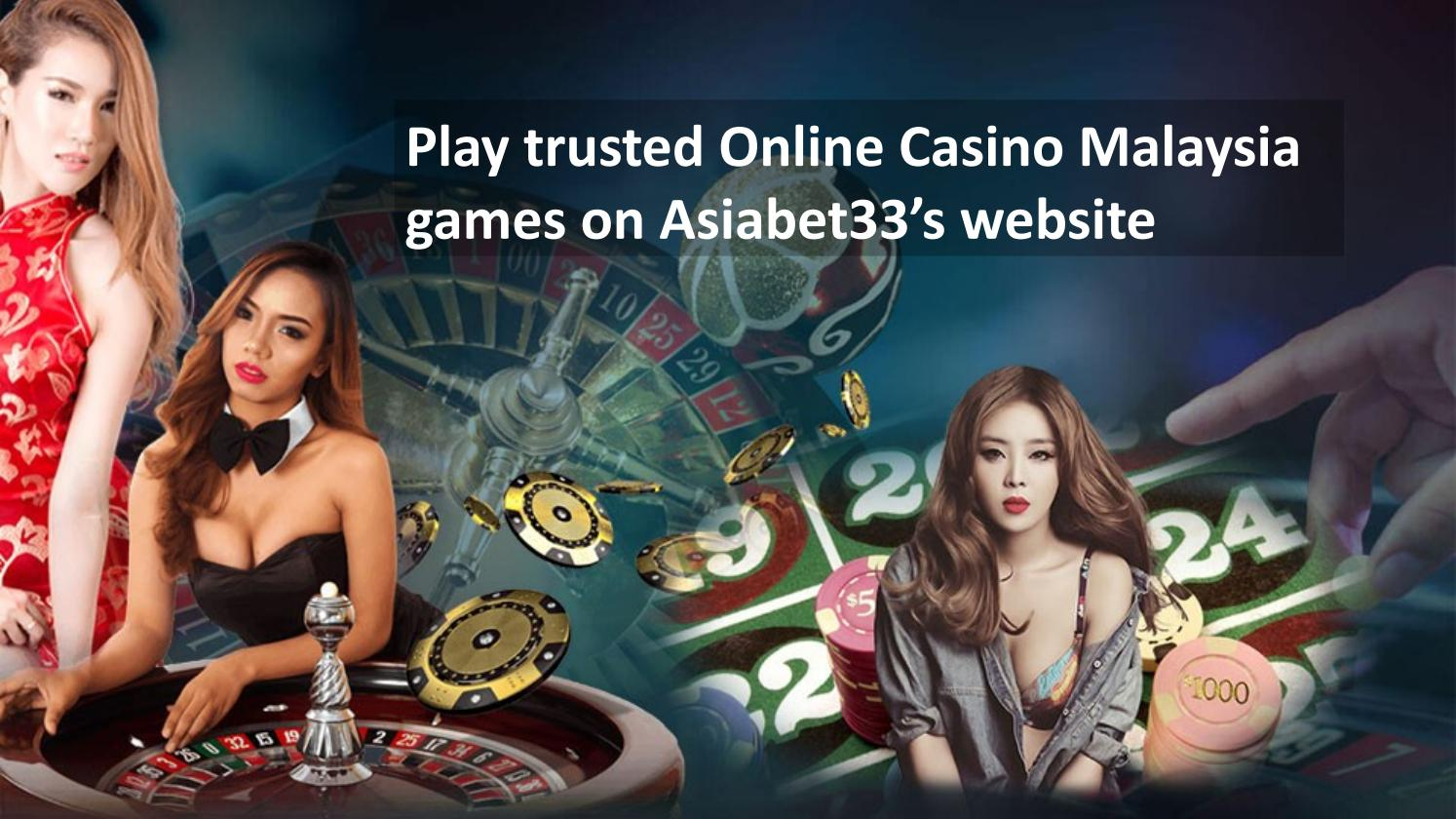 Asiabet33 Malaysia Trusted Online Casino Games Bet4news