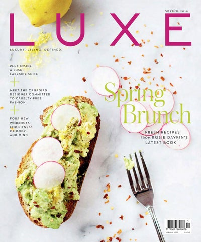 LUXE MAGAZINE CANADA Spring 2019 by LUXE Magazine Canada - issuu