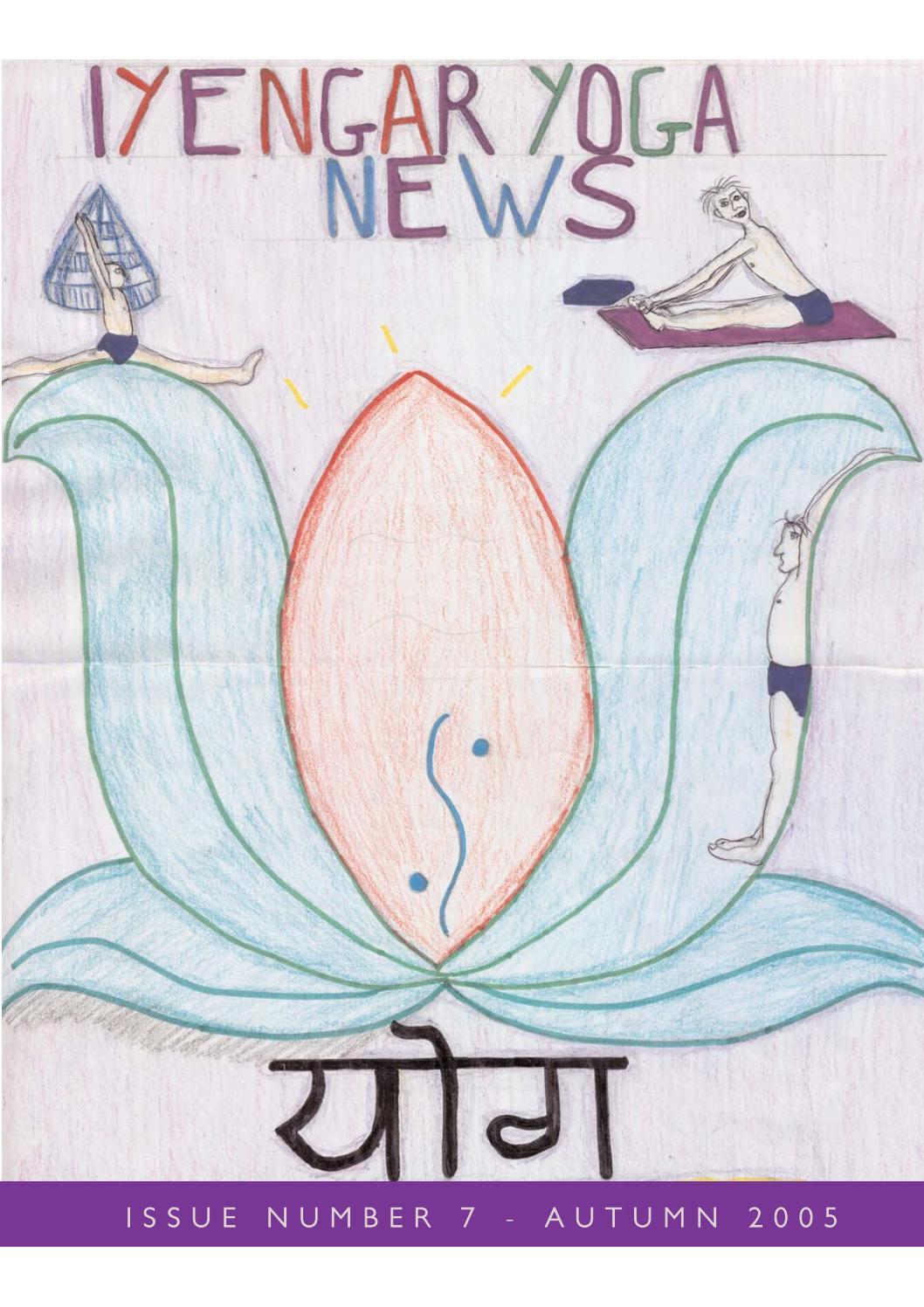 Iyengar Yoga News Issue 7 Autumn 2005 By Iyengar Yoga Uk Issuu