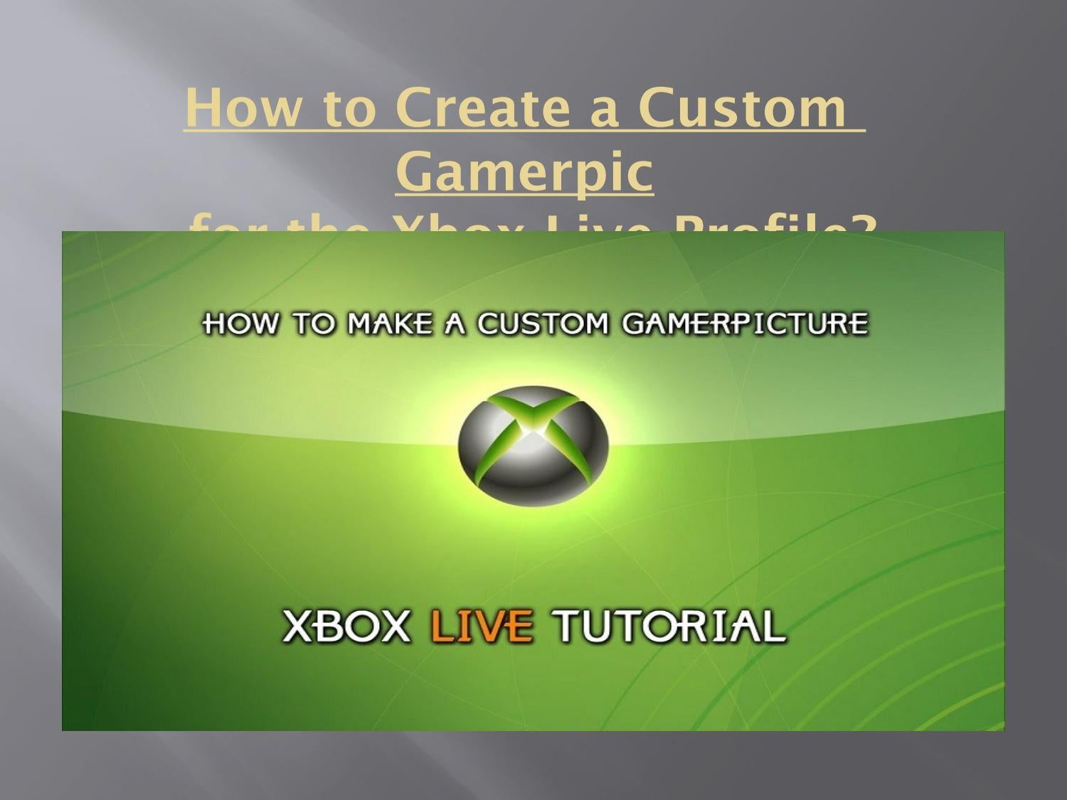 How To Create A Custom Gamerpic For The Xbox Live Profile By Ryansmith030 Issuu