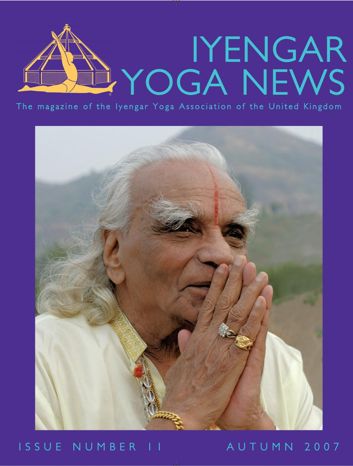 Iyengar Yoga News Issue 11 Autumn 2007 By Iyengar Yoga Uk Issuu