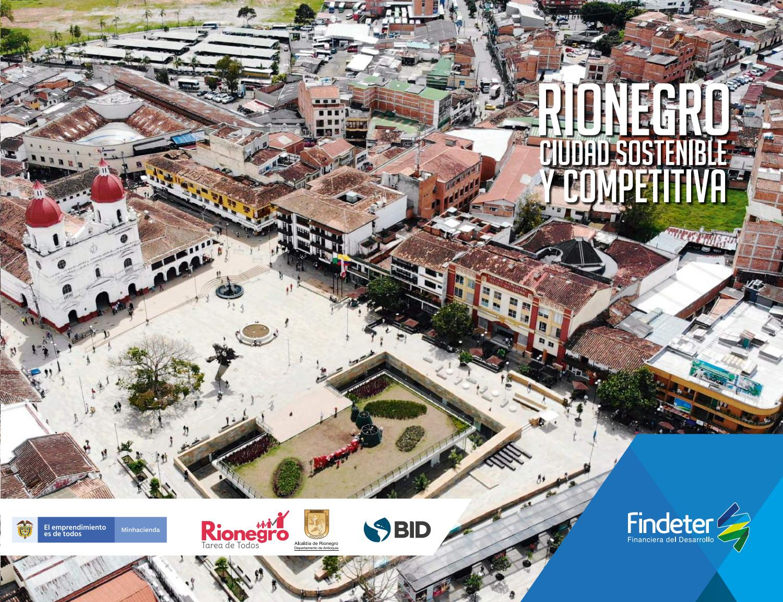 Rionegro - Ciudad sostenible y competitiva by BID - Ciudades Sostenibles -  issuu