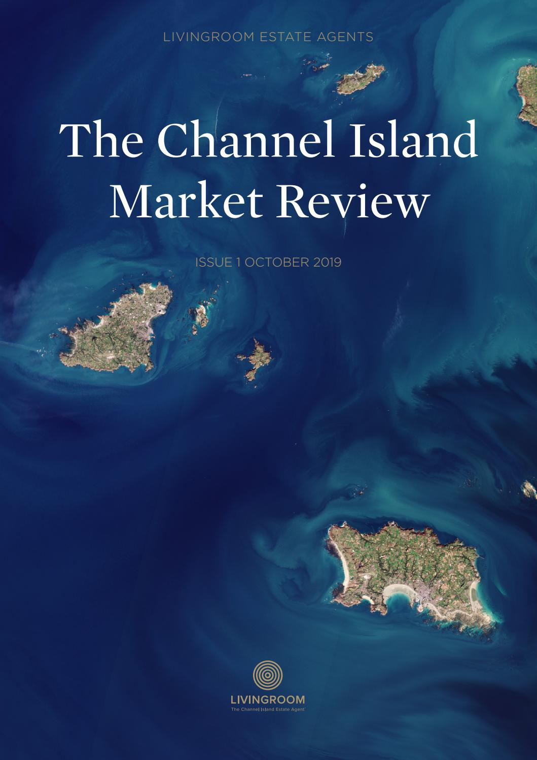 The Channel Island Market Review Issue 1 October 2019 By Livingroom Estate Agents Issuu