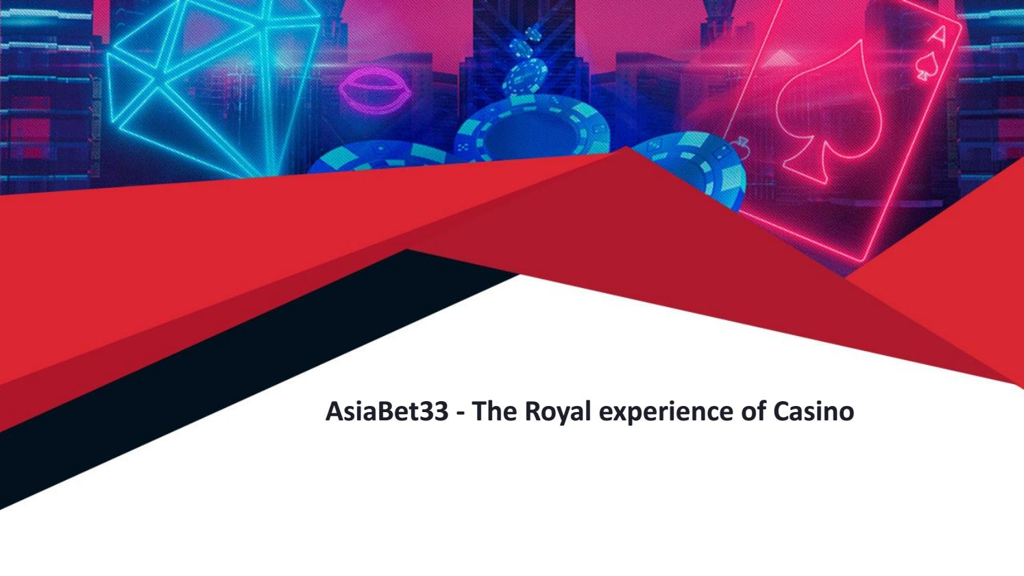 Asiabet33 The Royal Experience Of Casino By Asiabet 33 Issuu