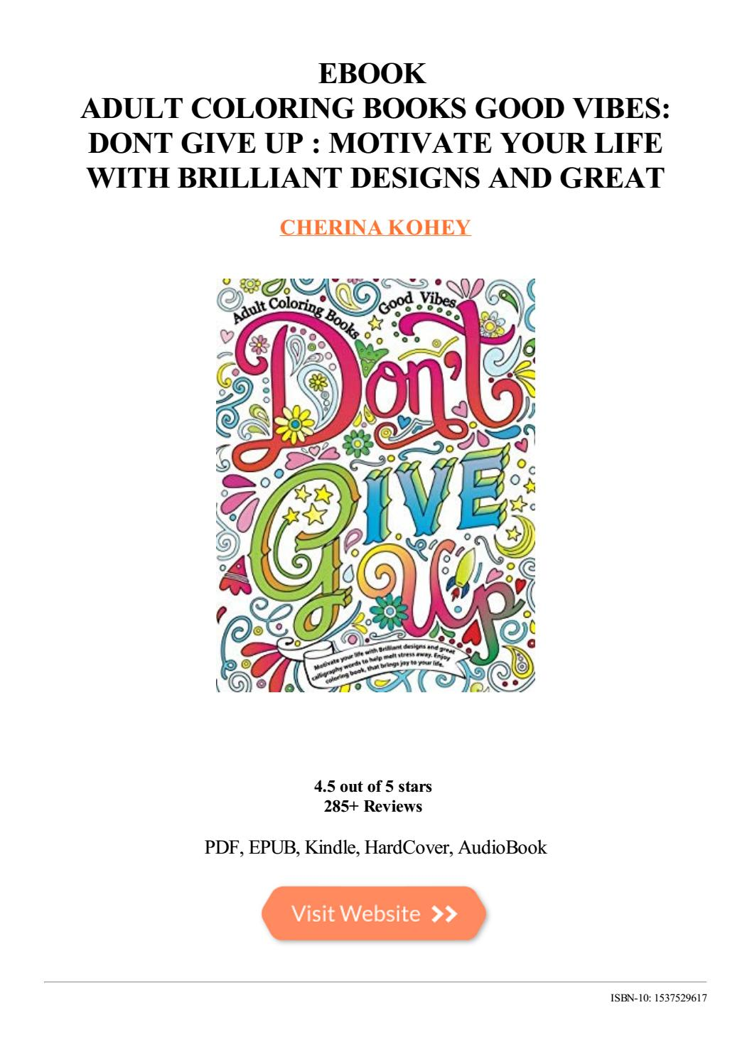 Don/'t give up Motivate your life with Brilliant designs and great calligraphy words to help melt stress away. Adult Coloring Books Good vibes