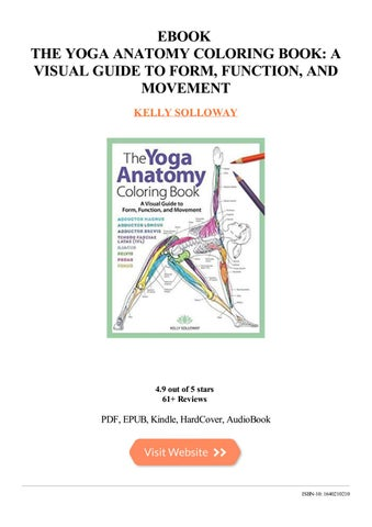 The Yoga Anatomy Coloring Book A Visual Guide To Form Function And Movement By Emma Issuu