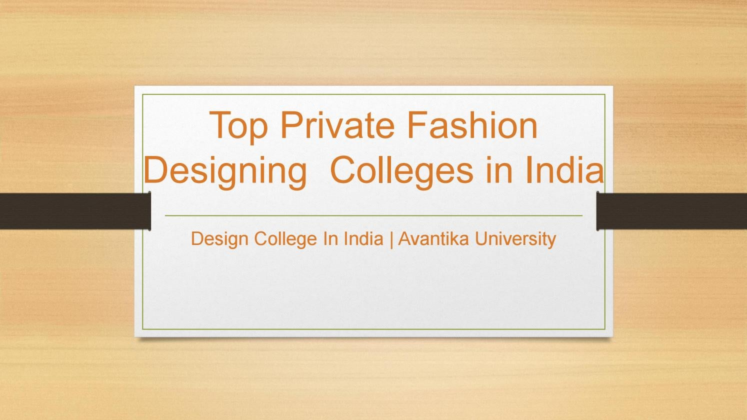 Top Private Fashion Designing Colleges In India Avantika University By Avantika University Issuu