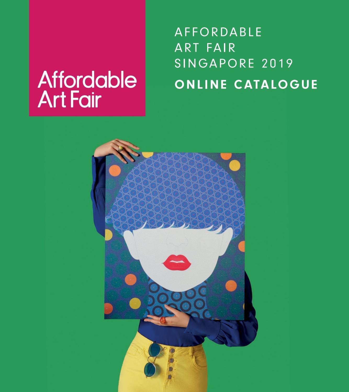 Affordable Art Fair Singapore 2019 E Catalogue By Affordable Art Fair Singapore Issuu